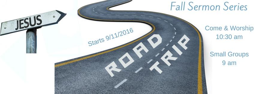 Road Trip!! - September 2016 Sermon Series