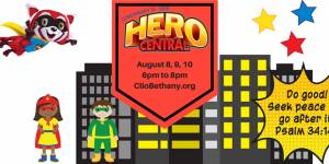 Hero Central – Vacation Bible School at ClioBethany!