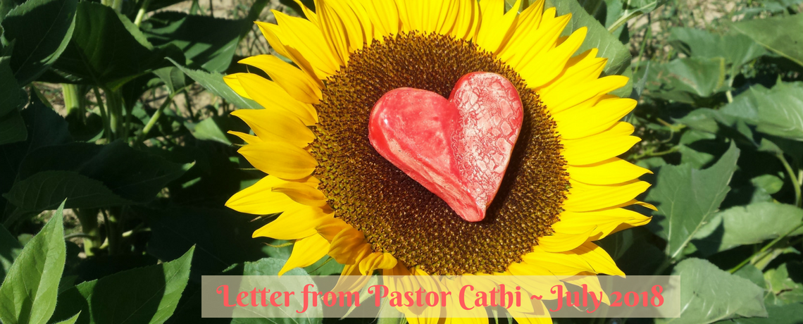Letter from Pastor Cathi – July 2018