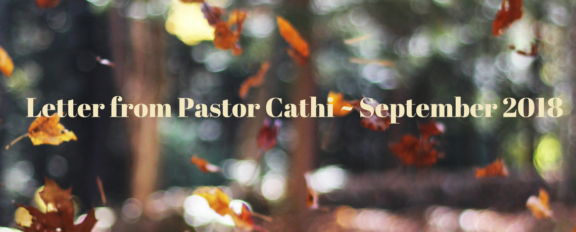 Letter from Pastor Cathi – September 2018